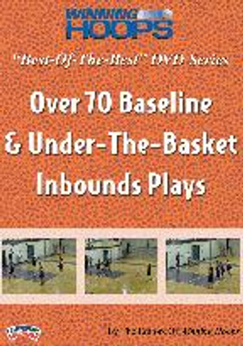 Winning Hoops Best of the Best Series: Over 70 Baseline & Under-the-Basket Inbounds Plays