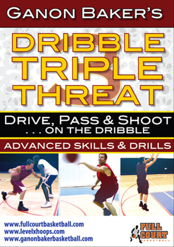 Ganon Baker's Dribble Triple Threat