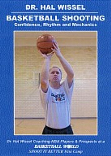Basketball Shooting: Confidence, Rhythm and Mechanics: Hal Wissel