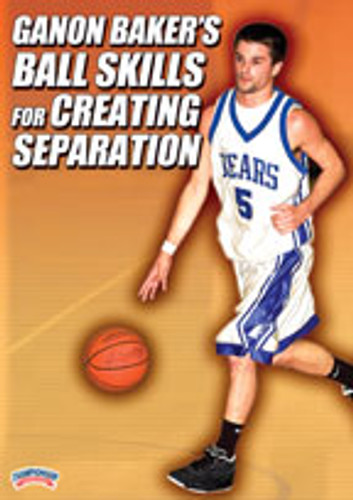 Ganon Baker's Ball Skills for Creating Separation