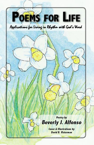 Poems For Life: Applications for Living in Rhythm with God's Word: Beverly Alfonso