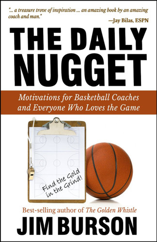 The Daily Nugget: Motivations for Basketball Coaches and Everyone Who Loves the Game: Jim Burson