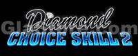 Diamond Choice Skill 2