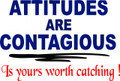 Wall Decals and Stickers - Attitudes are contagious..