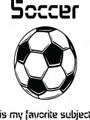 Wall Decals and Stickers - Soccer is my favorite subject
