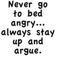 Wall Decals and Stickers -- Never go to bed angry..