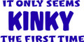 Wall Decals and Stickers  –  IT ONLY SEEMS KINKY THE FIRST TIME