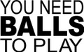 Wall Decals and Stickers – You Need Balls To Play