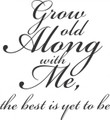 Wall Decals and Stickers - Grow old along with me..