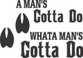 A Man's Gotta Do What A Man's Gotta Do Hunting Hunter - Peel & Stick Sticker - Vinyl Wall Decal  20x20