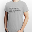 Auto correct can go to he'll (hell) smartphone funny t-shirt