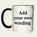 Add your own wording C mug