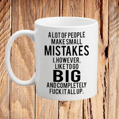 Big Mistake Funny Rude Quote Mug