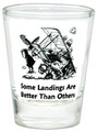 """Some landings are better than others"" Shot Glass"