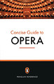 The Penguin Concise Guide to Opera [Alf:74-0141016825]