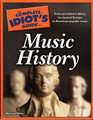 The Complete Idiot's Guide to Music History [Alf:74-1592577514]