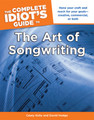 The Complete Idiot's Guide to the Art of Songwriting [Alf:74-1615641031]
