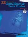 12 Medium-Easy Jazz, Blues & Funk Etudes [Alf:00-37011]