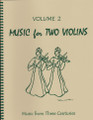 Music for Two Violins, Volume 2 [LR:45102]