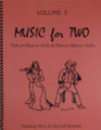 Music for Two, Volume 5 - Flute/Oboe/Violin and Flute/Oboe/Violin, Wedding & Classical Favorites [LR:46505]