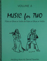 Music for Two, Volume 6 - Flute/Oboe/Violin and Flute/Oboe/Violin, Wedding & Classical Favorites [LR:46506]