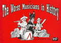 The Worst Musicians In History [CF:578-00321]