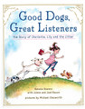 GOOD DOGS, GREAT LISTENERS BY RENATA BOWERS with JOANN AND JOEL BACON