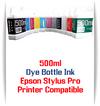 500ml Dye Bottle Ink Epson Stylus Pro Printers