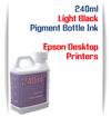 Light Black 240ml Pigment Bottle Ink Epson All in One Desktop Printers