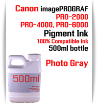 Photo Gray 500ml bottle Pigment Ink Canon imagePROGRAF PRO printers  CANON imagePROGRAF PRO-500, PRO-520, PRO-540, PRO-560, PRO-1000, PRO-2000, PRO-4000, PRO-6000 printers