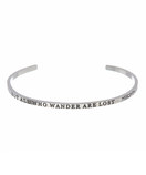 """NOT ALL WHO WANDER ARE LOST"" Stainless Steel Cuff Bracelet"