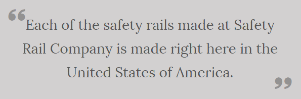 Each safety rail is made in the USA.