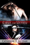 Karma and Mayhem