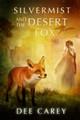 Silvermist and the Desert Fox