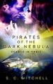 Pirates of the Dark Nebula
