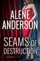 Seams of Destruction