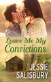 Leave Me My Convictions