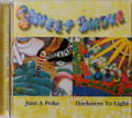 Sweet Smoke - Just a Poke/Darkness to Light  on 1 cd