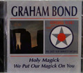 Bond, Grahame - Holy Magick/We Put Our Magick On You on 1 cd remastered