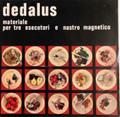Dedalus - Material per tre Esecutori e Nastro Magnetico lp reissue  180 gram vinyl