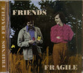 Friends - Fragile  (same group as Ithaca & Agincourt)