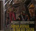 Simon Dupree - Without Reservations  9 bonus tracks pre-Gentle Giant