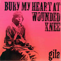Gila - Bury My Heart at Wounded Knee lp reissue