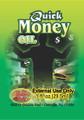Quick Money Oil 1 fl. oz.