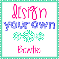 Design Your Own Bowtie