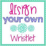 Design Your Own Wrislet