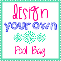 Design Your Own Pool Bag