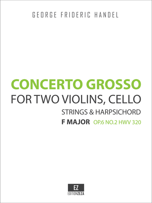 Handel, G.F. - Concerto Grosso Op.6 No.2 HWV 320 in F Major for Two Violins, Cello, Strings and Harpsichord