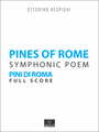 Respighi Pines of Rome (Pini di Roma) Score and Parts.