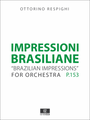 Respighi: Impressioni Brasiliane for Orchestra, Score and Parts